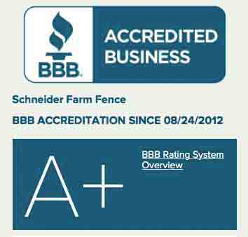 Schneider Farm Fence (MyFarmFence.com has been awarded an A+ rating from the Better Business Bureau.