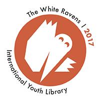 The White Ravens 2017,International Youth Library - Tuhat ja yksi otusta2018