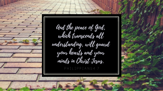 And the peace of God, which transcends all understanding, will guard your hearts and your minds in Christ Jesus..jpg