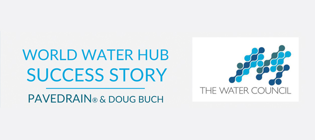 World Water Hub Success Story  PaveDrain & Doug Buch: Building it Better