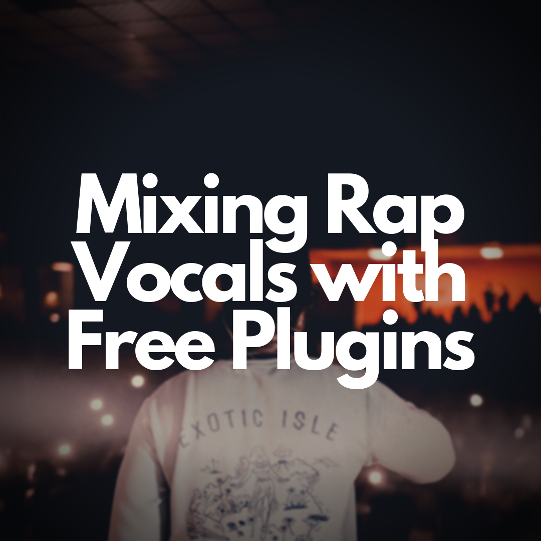 Mixing Rap Vocals with Free Plugins — RhymeMakers com