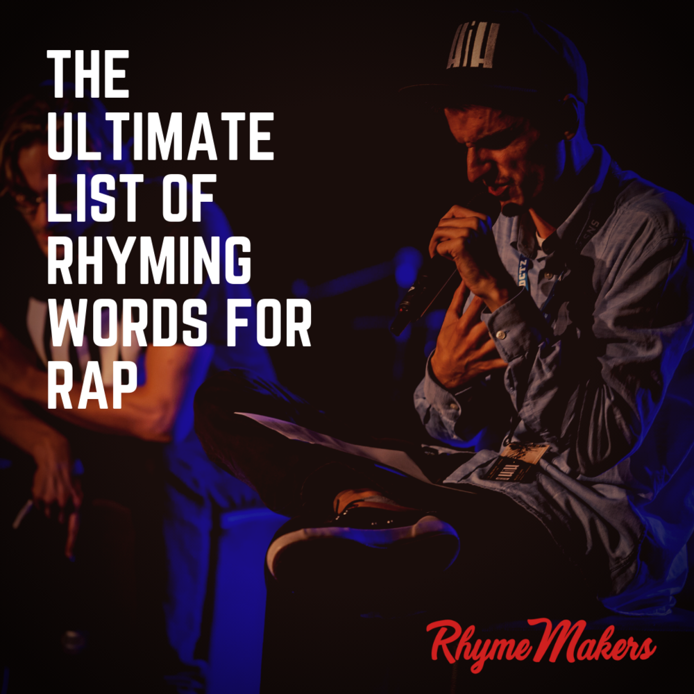 The Ultimate List of Rhyming Words For Rap — RhymeMakers com
