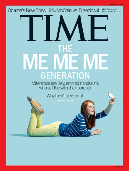 Millennials: The Me Me Me Generation - Joel Stein, Time Magazine