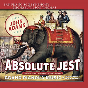 Adams: Grand Pianola Music, Absolute Jest - iTunes | Amazon
