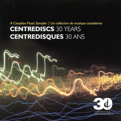 Canadian Music Sampler: Centrediscs 30 Years - iTunes | Amazon