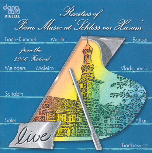 Rarities Of Piano Music At 'Schloss Vor Husum,' 2006 Festival - ArkivMusic