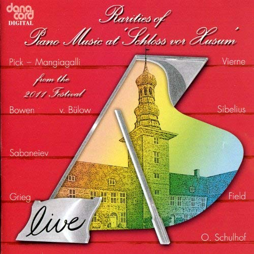 Rarities of Piano Music atSchloss vor Husum, 2011 Festival - iTunes | Amazon