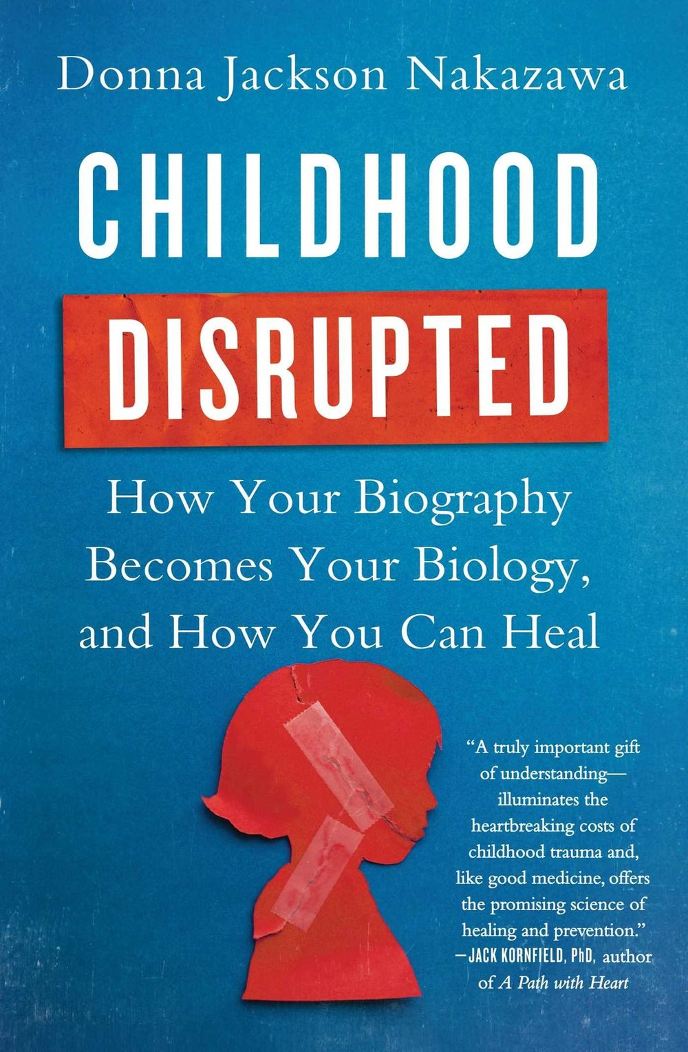 Childhood Disrupted, Donna Jackson Nakazawa