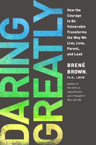 Daring Greatly, Brene Brown