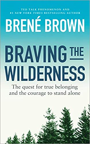Braving the Wilderness, Brene Brown