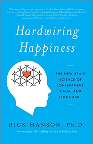 Hardwiring Happiness, Rick Hanson