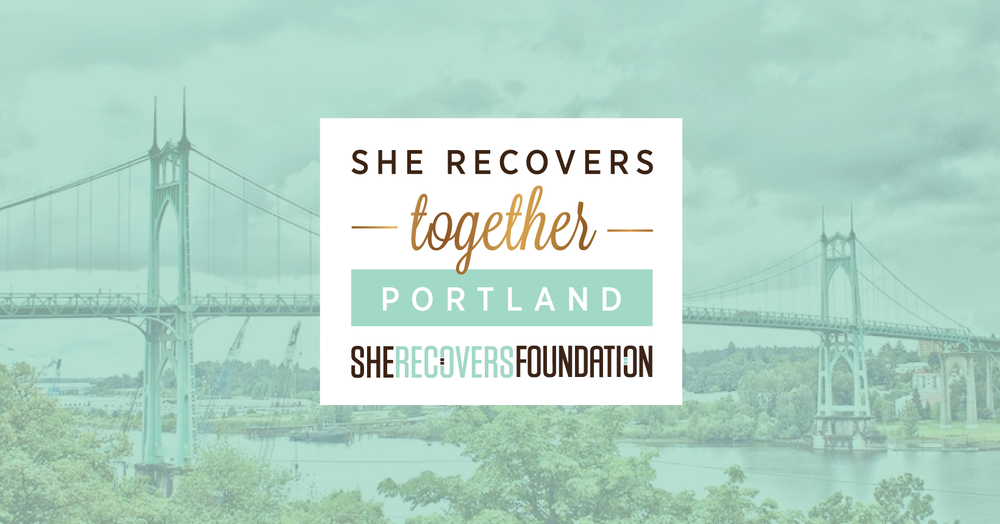 SHE RECOVERS Together PORTLAND