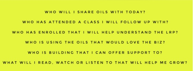 6 daily q's - for YOU if you build doTERRA: