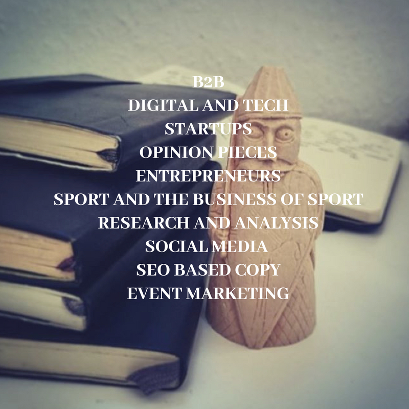 I specialise in B2B; Digital and tech; Startups; Opinion pieces; Entrepreneurs; Sport and the Business of Sport; Research and Analysis; Social Media; SEO Based Copy and Event Marketing
