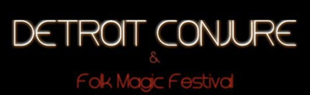 Detroit Conjure and Folkmagic Festival 2018 Workshop Presenter