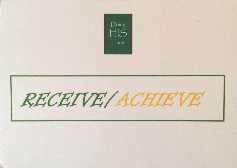 Receive-Achieve