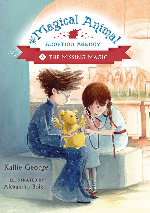The Magical Animal Adoption Agency: Book 3: Missing Magic