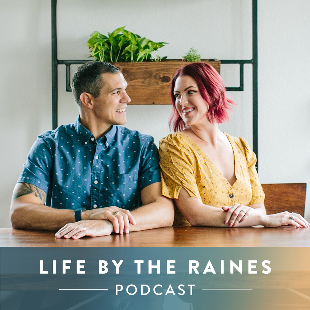Life by the Raines Podcast -