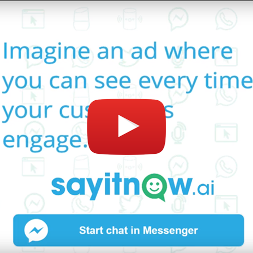 Conversational Advertising [VIDEO] - Conversational Advertising and Conversational Commerce are on the rise with consumers spending more and more time within messaging environments.  Say It Now can help your brand take advantage of these channels using voice and chat bots.  Have a chat with our charming chatbot at https://m.me/sayitnow, watch this video or contact us to learn more.