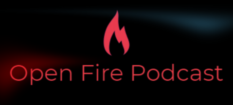 The Open Fire Podcast