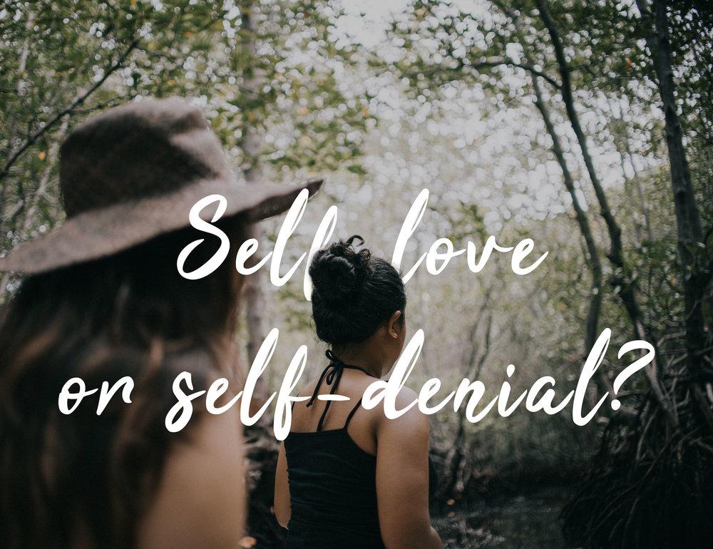 self-love or self-denial
