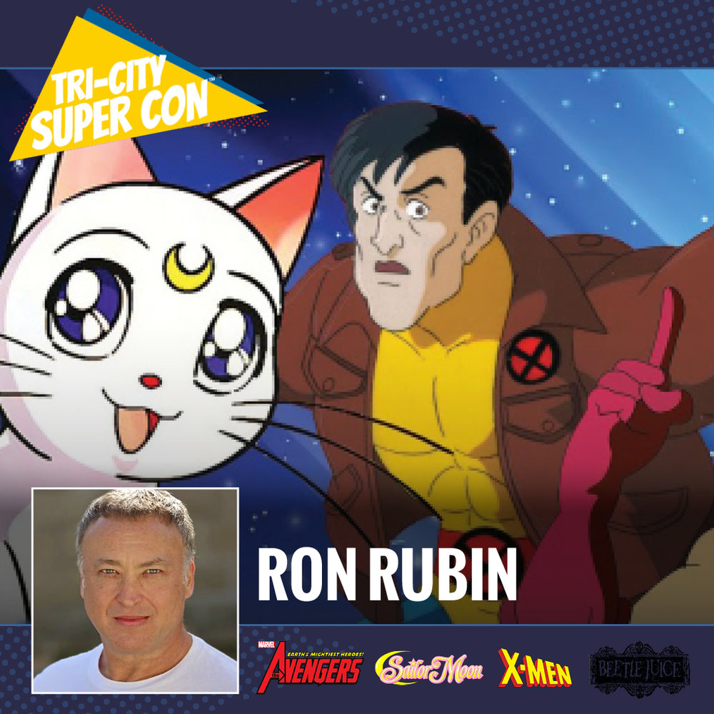 For over thirty years Ron Rubin has been one of the busiest animation actors in the country. From Avengers to Beetlejuice, Care Bears to Beyblade. One of his most prominent roles was that of Artemis in Sailor Moon.