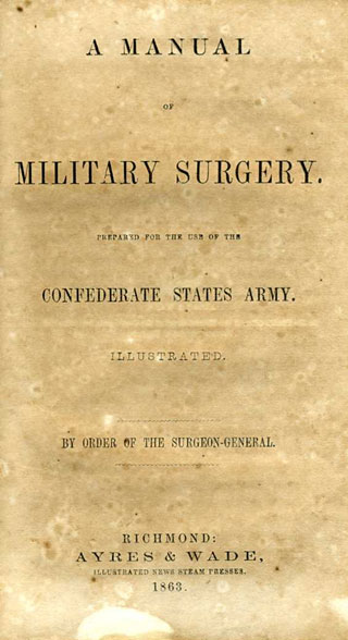 Prepared for the Use of the Confederate States ArmyPublished by: Richmond: Ayres & Wade, 1863. The only edition.Description: With 30 drawing plates and 174 individual figures, this was the first of only two illustrated military surgical manuals (one by Moore and one by Chisolm) to have been compiled and printed in the Confederacy. During the Civil War, Dr. Moore was the surgeon general of the Confederate States Army Medical Department.Field size manual: 7 x 4 1/2 x 1 in. Original marbled boards, and cloth spine. Original stiff paper binding. -