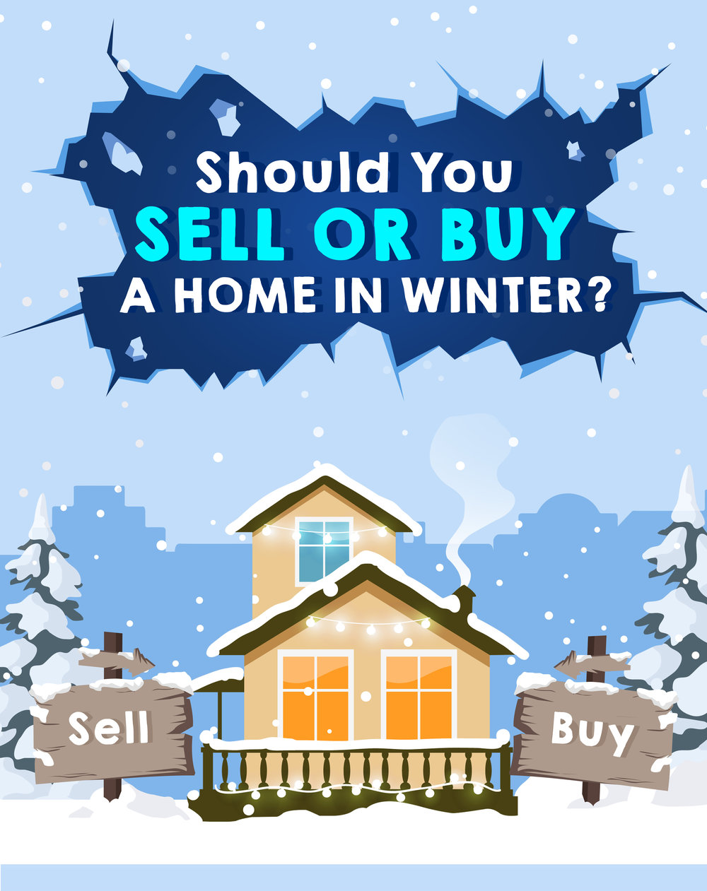 Should You Sell or Buy A Home in Winter? Here's Why the Colder Climate Might Work in Your Favor