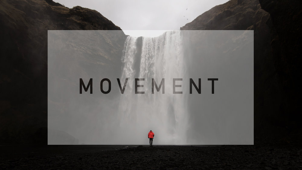 Movement - It takes movement to start a movement! Will we be the kind of people who step out in faith & choose to enter into the messiness of life togeher to see God do miraculous things in our midst?