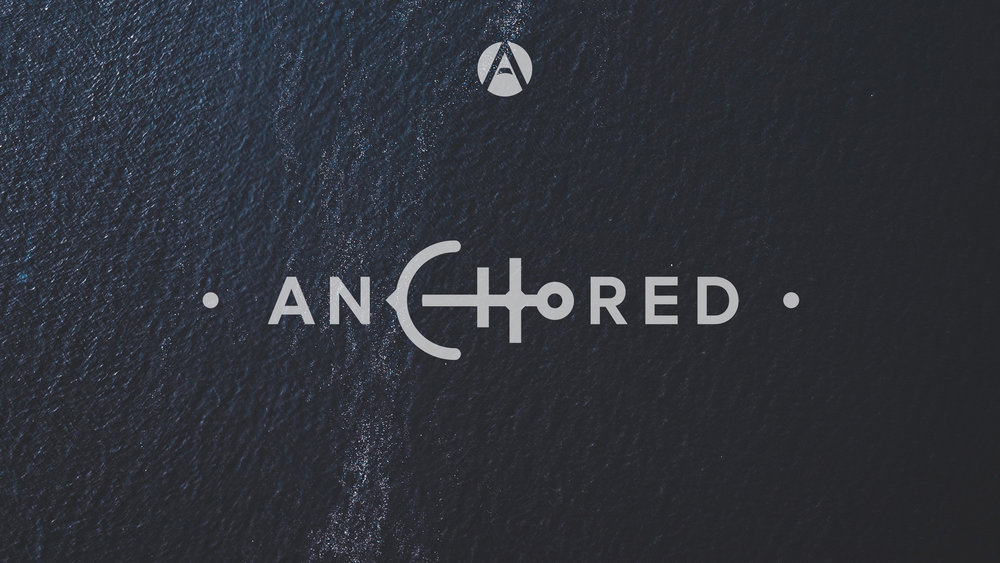 Anchored - Five weeks of revisiting the core values of who we are as an Antioch family.