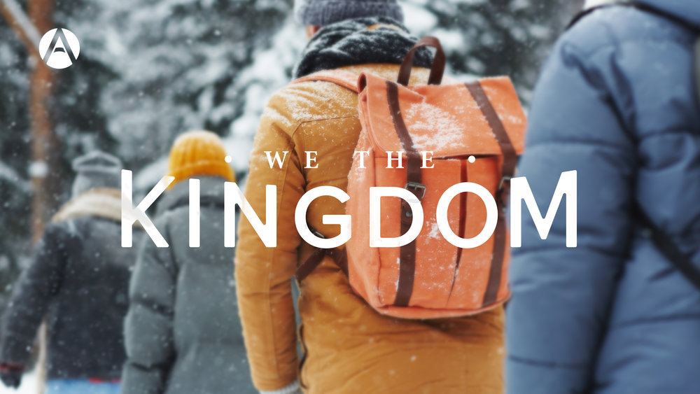 We The Kingdom - A sermon series unpacking the Kingdom of God and how it is the rule, reign, and authority of God being made manifest in the People of God.