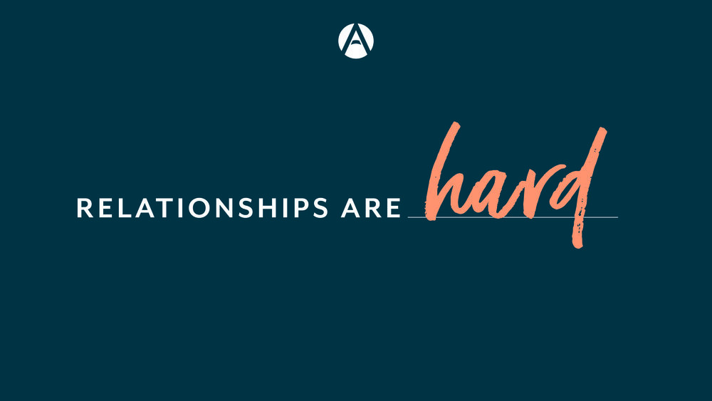"""Relationships Are Hard - """"Relationships Are Hard"""" is a 3 week series on who we are in Jesus and how that affects all of our relationships."""