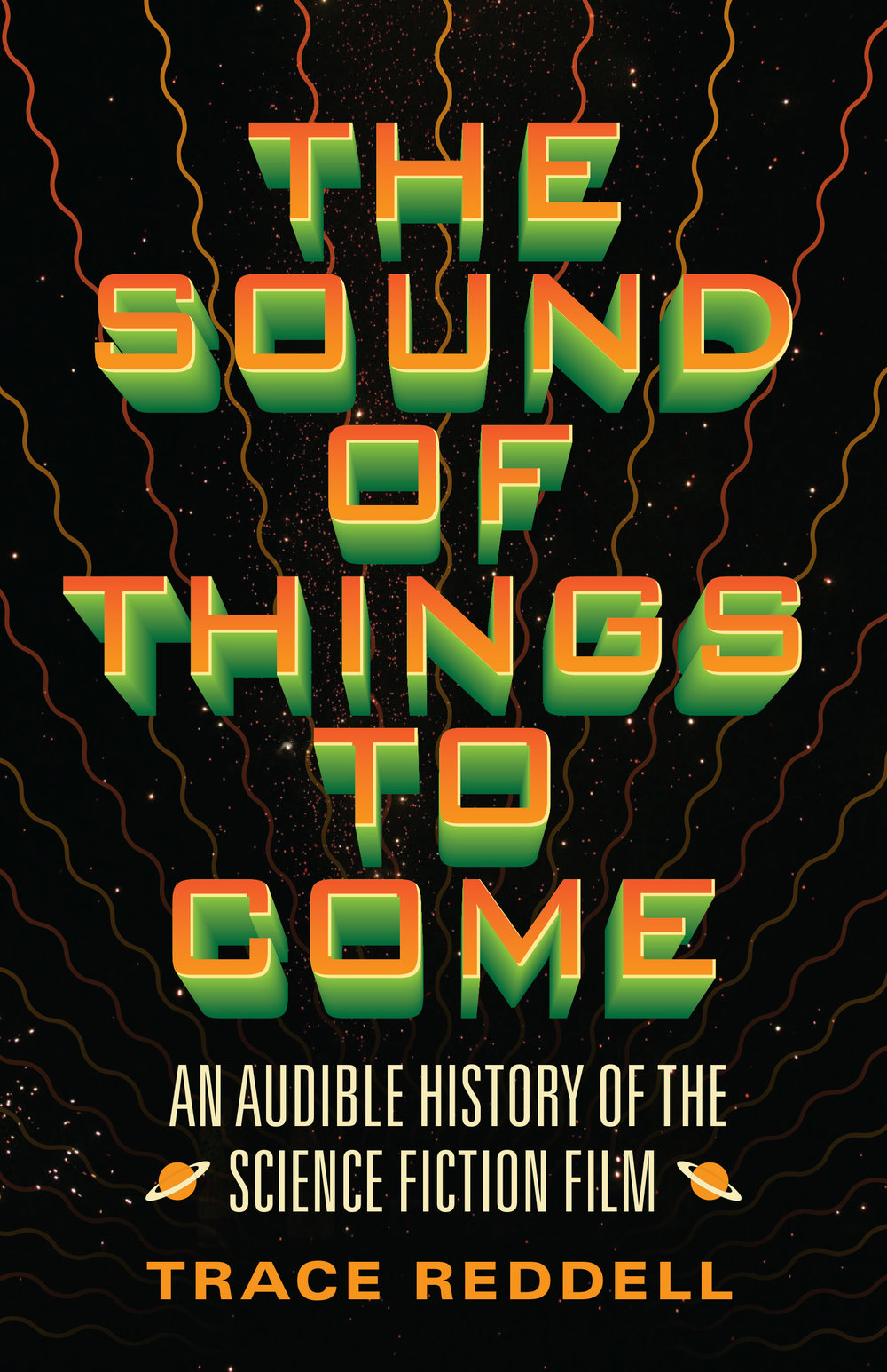 The Sound of Things to Come: An Audible History of the Science Fiction Film can be purchased online or at your favorite bookstore. - Available October 16, 2018.
