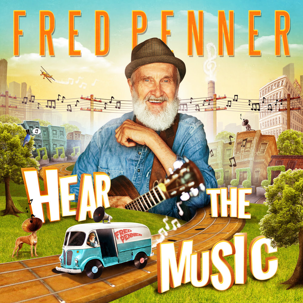 Fred Penner's latest album,  Hear The Music