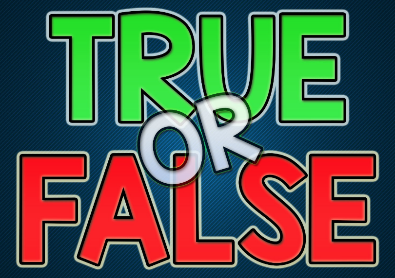 TRUE OR FALSE THURSDAY