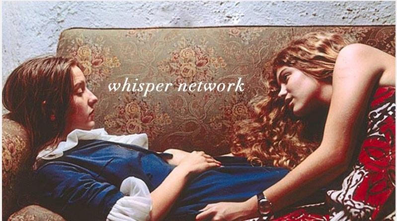 """""""Whisper Network"""""""