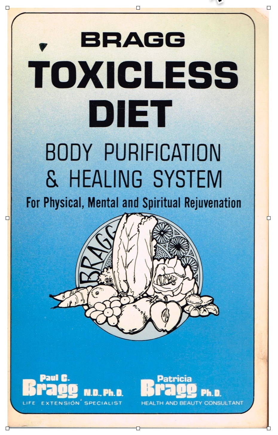 Bragg's  Toxicless Diet