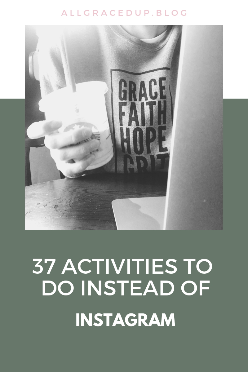 37 Activities to do instead of Instagram.jpg
