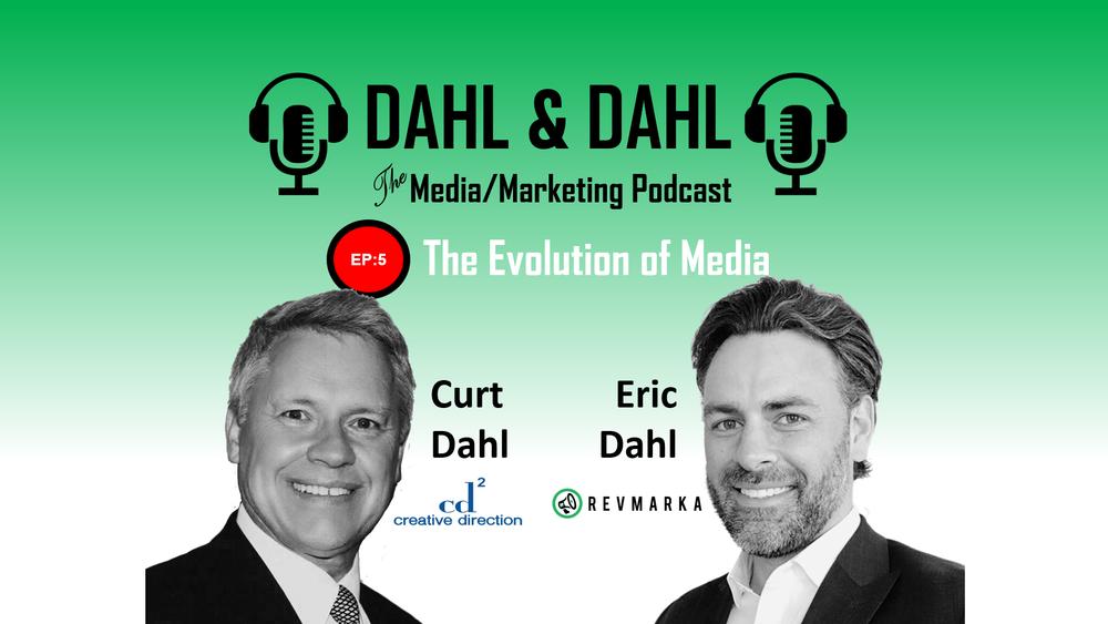 Dahl & Dahl Media Marketing Podcast, episode 5. Curt Dahl, Eric Dahl.