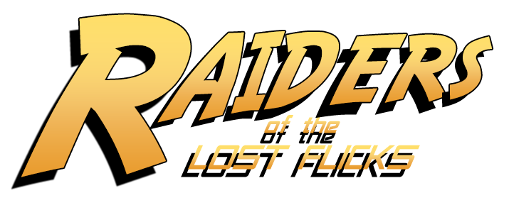 Raiders of the Lost Flicks