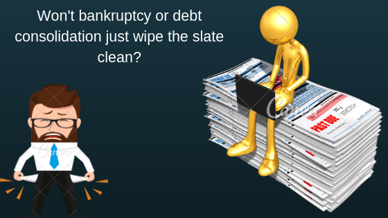 Won't bankruptcy or deb consolidation just wipe the slate clean_.png