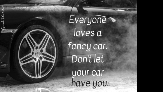 Everyone loves a fancy car. Don't let your car have you. (1).png
