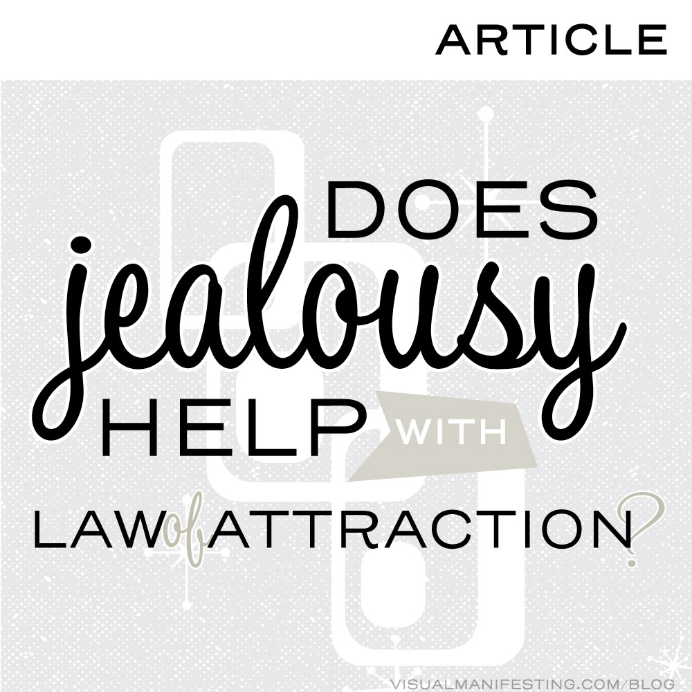 Article: Does Jealousy Help with the Law of Attraction?