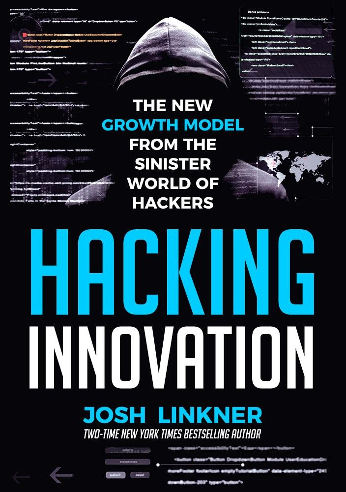 Hacking Innovation Josh Linkner - What if hacking approaches could be redirected for productive means? Hacking Innovation provides a new framework for innovation, reinvention, and transformation through five core mindsets and ten primary tactics of hackers. These fresh approaches enable leaders at all levels to topple their competition with stunning efficiency. (Amazon)
