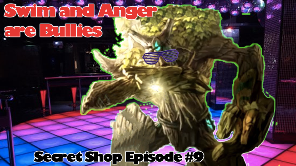 Swim and Anger are Bullies - Must be nice to be in the beta. Must be nice…..Podcast - Secret Shop - October 1, 2018