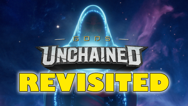 Gods Unchained Revisited - It's been a while….Video - Neon - March 12, 2019