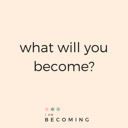 what will you become_.png