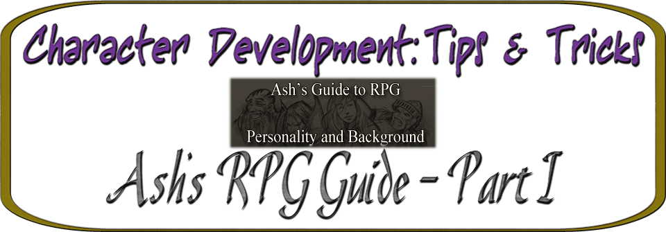 Ash's_Guide_To_RPG_Personality_And_Background001.png