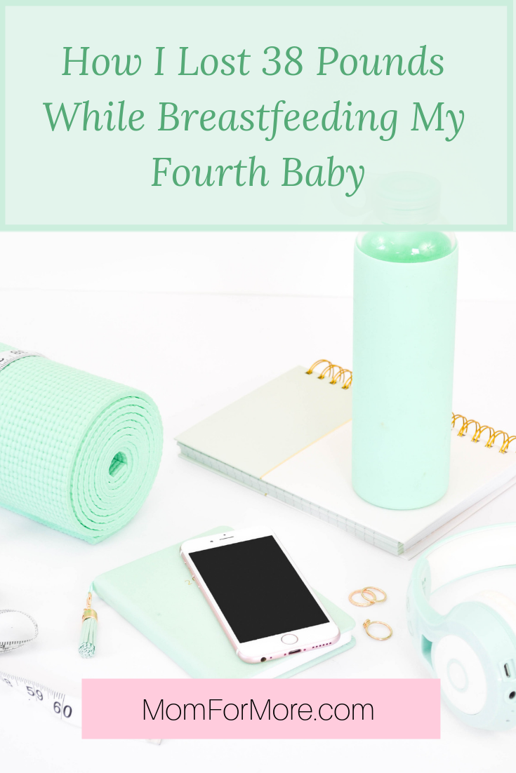 How I Lost 38 Pounds While Breastfeeding My Fourth Baby image