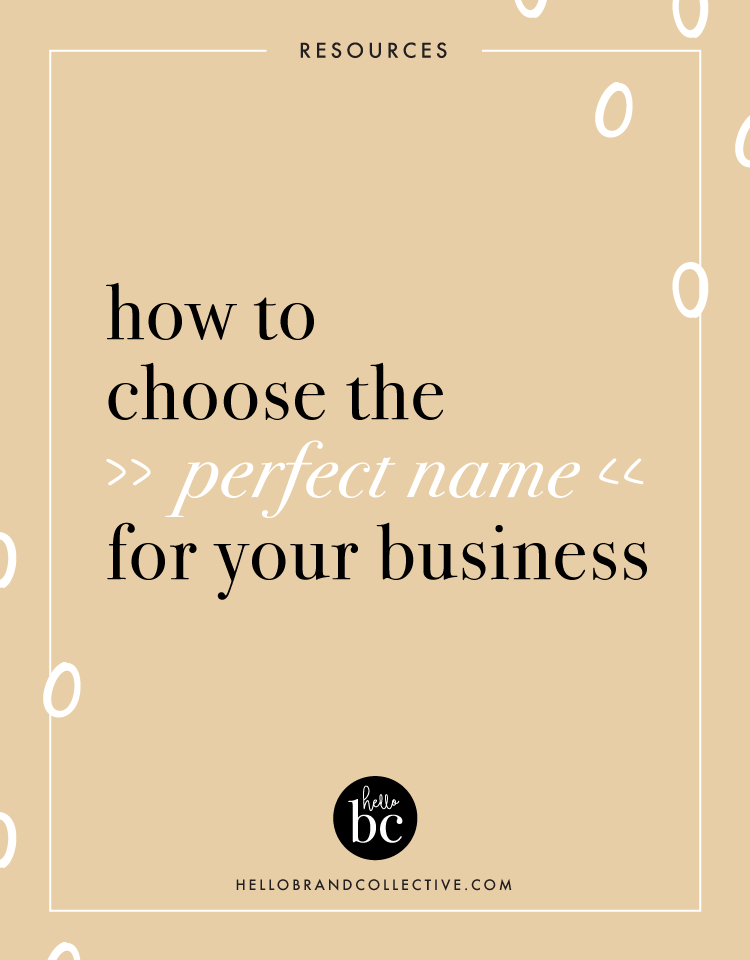 Hello Brand Collective | How To Choose The Perfect Name For Your Business